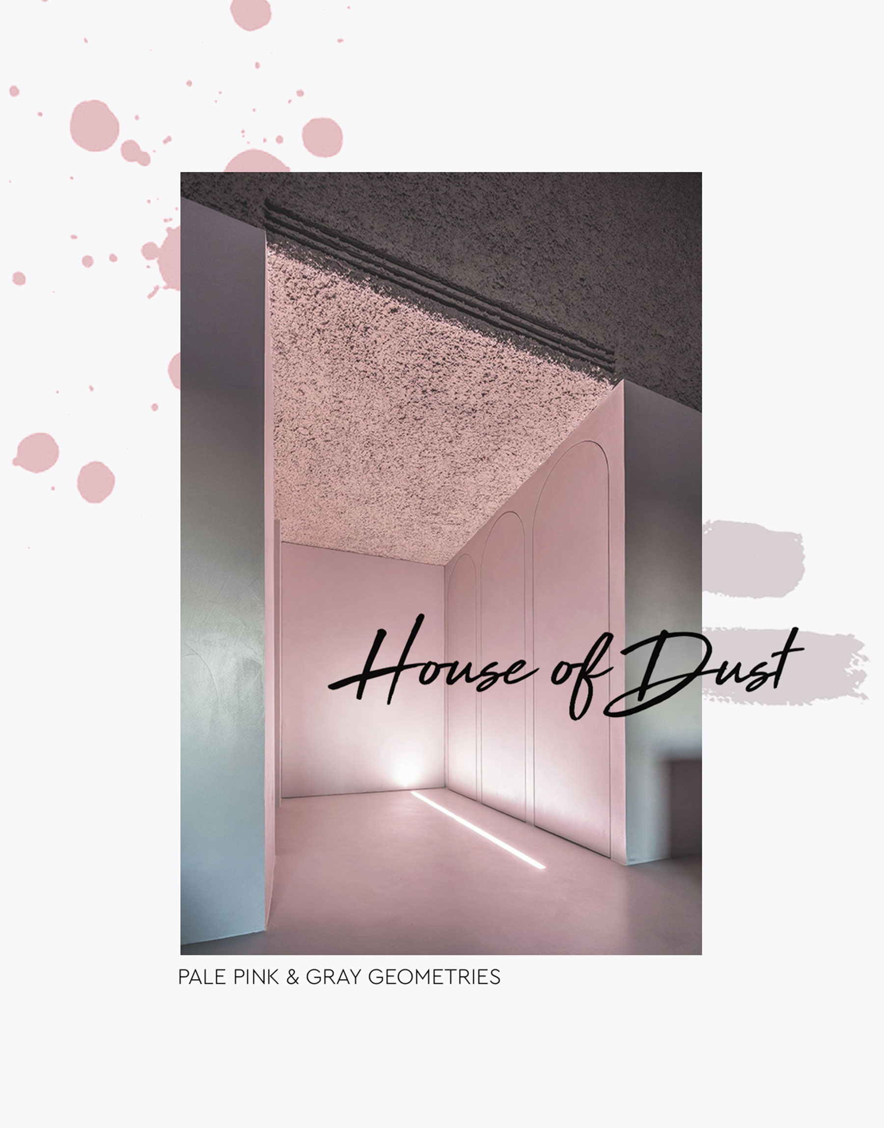 House of Dust: pale pink & gray geometries