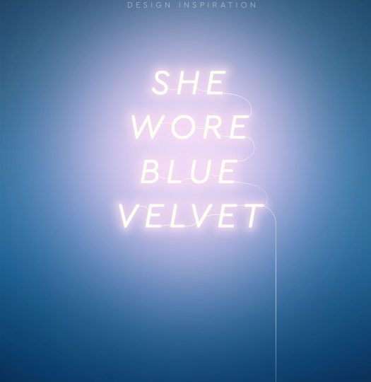 She wore blue velvet – I'm talking about a couch.
