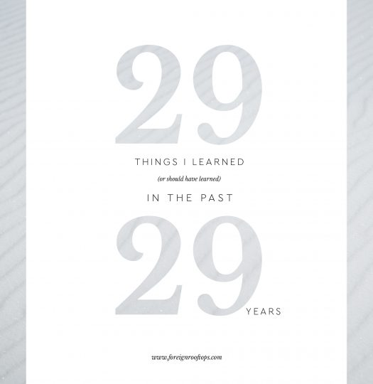 29 things I learned (or should have learned) in the past 29 years.